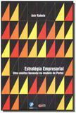 Estrategias empresarial: uma analise baseada no mo - Com arte editora - bh