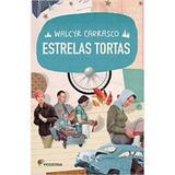 Estrelas Tortas - Walcyr Carrasco - Moderna