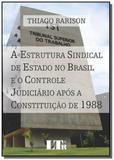 Estrutura sindical de estado no brasil e o control - Ltr