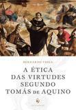 Etica das virtudes segundo tomas de aquino - Ecclesiae