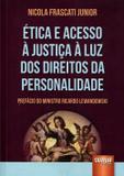 Ética e Acesso à Justiça à Luz dos Direitos da Personalidade - Juruá