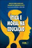 Etica e moral na educaçao - Wak