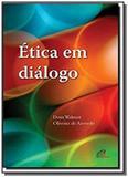 ETICA EM DIALOGO - 1a - Paulinas