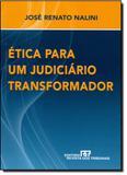 Ética para um Judiciário Transformador - Revista dos tribunais