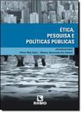 Etica, pesquisa e politicas publicas - Rubio