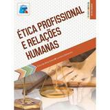 Ética Profissional e Relações Humanas - Livro tecnico