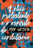 Etica protestante e o espirito do capitalismo, a - Martin claret