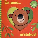 Eu amo ursinhos: Col. Diversão toque e sinta! - Ciranda cultural