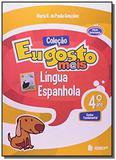 Eu gosto mais espanhol 4 ano l 2 ed - 2 - Editora ibep