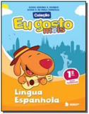 Eu Gosto Mais - Língua Espanhola - 1o Ano - Ibep