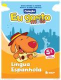 Eu Gosto Mais - Língua Espanhola - 5º Ano - 3ª Ed. 2015 - Ibep
