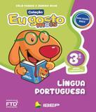 Eu Gosto Mais - Lingua Portuguesa - 03 Ano - Ef I - 04 Ed - Ibep - ftd