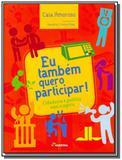 Eu tambem quero participar!: cidadania e politica - Moderna - paradidaticos