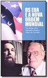 Eua e a nova ordem mundial, os: um debate entre al - Vide