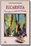 Eucaristia pão para a vida do mundo - Paulinas