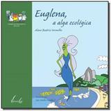 Euglena, a alga ecologica - Vieira e lent