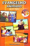 Evangelho animado na era digital - volume 4 c/dvd - Odorizzi editora grafica