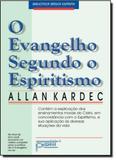 Evangelho Segundo o Espiritismo, O: Contém a Explicação dos Ensinamentos Morais do Cristo, em Concordância com o Espirit - Petit