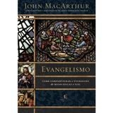 Evangelismo - John MacArthur - Thomas nelson brasil