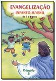 EVANGELIZAcÃO INFANTO-JUVENIL / PRIMÁRIO B - DE 7 A 9 ANOS - Alianca