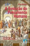 Evoluçao do pensamento humano, a - Editora do conhecimento