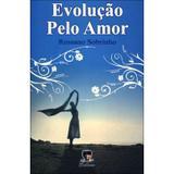 Evolução Pelo Amor - Editora chico xavier