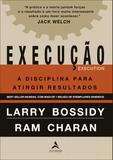 Execução - A Disciplina Para Atingir Resultados - Alta books