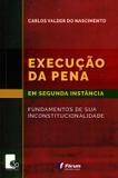 Execução da Pena em Segunda Instância - 1ª Edição (2018) - Fórum