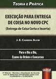 Execução para Entrega de Coisa no Novo CPC (Entrega de Coisa Certa e Incerta) - 2ª Edição 2017 - Juruá