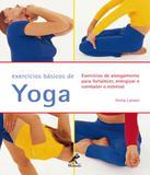 Exercicios Basicos De Yoga - Manole - saude