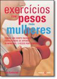Exercícios Com Pesos Para Mulheres - Marco zero - nobel