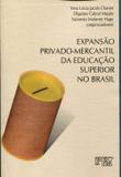 Expansão Privado-Mercantil da Educação Superior no Brasil - Mercado de letras