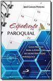 Expediente Paroquial: Guia Prático Para a Formação de Secretárias (os) Paroquiais - Coleção Organiza - Paulus
