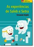 Experiências de Saleb e Setra, As - Série Para Gostar de Ciências - Sesi