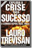 Exploda a crise faca sucesso - Editora da mente