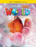Explore Our World 1 - Workbook With Audio Cd - Cengage (elt)
