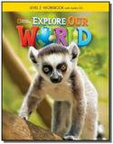 Explore Our World 2 - Workbook + Audio CD - Cengage