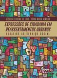 Expressoes de cidadania em reassentamentos urbanos - Appris