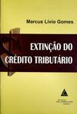 Extinção do Crédito Tributário - Livraria do advogado