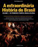 Extraordinaria História do Brasil - Vol.01 - Universo dos livros