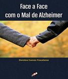 Face A Face Com O Mal De Alzheimer - Gaia (global)