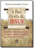 Face oculta de jesus, a: os mitos egipcios e maria - Madras