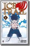 Fairy tail - ice trail - vol. 1 - Jbc
