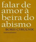Falar De Amor A Beira Do Abismo - Wmf martins fontes