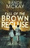 Fall of the Brown Recluse - Bublish, inc.