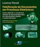 Falsicacao De Documentos Em Processos Eletronicos - Brasport