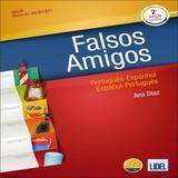 Falsos Amigos - Português-Espanhol - Español-Portugués - Lidel