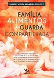 Família, Alimentos e Guarda Compartilhada - Cronus