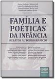 Familia e poeticas da infancia - relatos autobiogr - Jurua