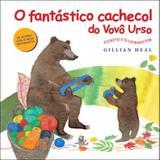 Fantastico cachecol do vovo urso, o - Vida e consciencia
